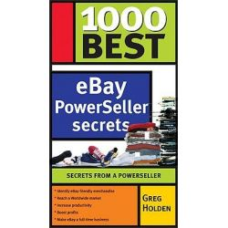 1000 Best Ebay Powerseller Secrets, Secrets from a Powerseller by Greg Holden, 9781402208058.