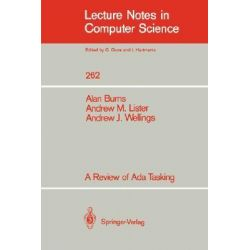 A Review of Ada Tasking, Lecture Notes in Computer Science by Alan R. Burns, 9783540180081.