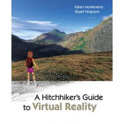 A Hitchhiker's Guide to Virtual Reality by Karen McMenemy, 9781568813035.