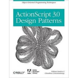 ActionScript 3.0 Design Patterns, Object Oriented Programming Techniques by Bill Sanders, 9780596528461.