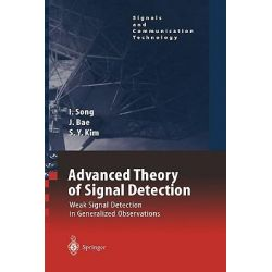 Advanced Theory of Signal Detection, Weak Signal Detection in Generalized Observations by I. Song, 9783540430643.