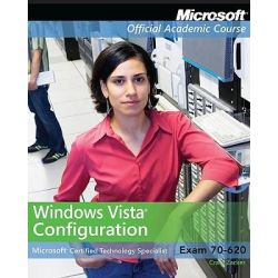 70-620 MCTS, Windows Vista Configuration with Lab Manual by Microsoft Official Academic Course, 9780470874929.