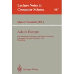 ADA in Europe, First International Eurospace-Ada-Europe Symposium, Copenhagen, Denmark, September 26-30, 1994 - Proceedings by Marcel Toussaint, 9783540588221.