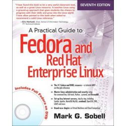 A Practical Guide to Fedora and Red Hat Enterprise Linux by Mark Sobell, 9780133477436.