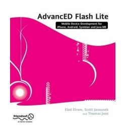 AdvancED Flash on Devices, Mobile Development with Flash Lite and Flash 10 by S. Janousek, 9781430219040.