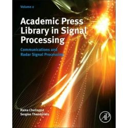 Academic Press' Library in Signal Processing, Communications and Radar Signal Processing by Dr. Sergios Theodoridis, 9780123965004.