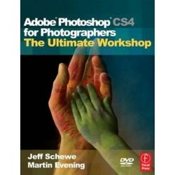 Adobe Photoshop CS4 for Photographers, The Ultimate Workshop by Martin Evening, 9780240811185.