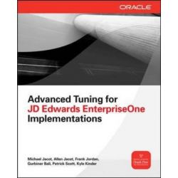 Advanced Tuning for JD Edwards EnterpriseOne Implementations by Michael Jacot, 9780071798549.