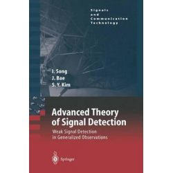 Advanced Theory of Signal Detection, Weak Signal Detection in Generalized Observations by Lickho Song, 9783642077081.