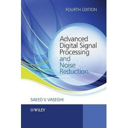 Advanced Digital Signal Processing and Noise Reduction by Saeed V. Vaseghi, 9780470754061.