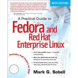 A Practical Guide to Fedora and Red Hat Enterprise Linux by Mark G. Sobell, 9780132757270.