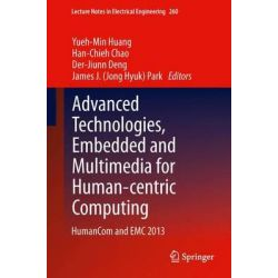 Advanced Technologies, Embedded and Multimedia for Human-centric Computing, HumanCOM and EMC 2013 by Yueh-Min Huang, 9789400772618.