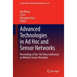 Advanced Technologies in Ad Hoc and Sensor Networks, Proceedings of the 7th China Conference on Wireless Sensor Networks by Xue Wang, 9783642541735.