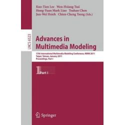 Advances in Multimedia Modeling, 17th International Multimedia Modeling Conference, MMM 2011, Taipei, Taiwan, January 5-7, 2011, Proceedings by Kuo-Tien Lee, 9783642178313.