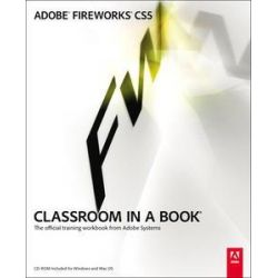 Adobe Fireworks CS5 Classroom in a Book, The Official Training Workbook from Adobe Systems by Adobe Creative Team, 9780321704481.