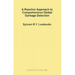 A Reactive Approach to Comprehensive Global Garbage Detection by Sylvain R Y Louboutin, 9781581120448.