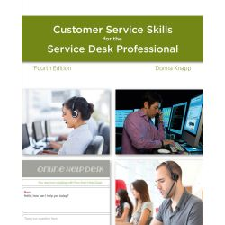 A Guide to Customer Service Skills for the Service Desk Professional by Donna Knapp, 9781285063584.