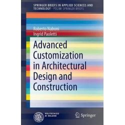 Advanced Customization in Architectural Design and Construction by Roberto Naboni, 9783319044224.