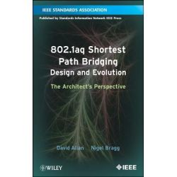 802.1aq Shortest Path Bridging Design and Evolution, The Architects' Perspective by David Allan, 9781118148662.