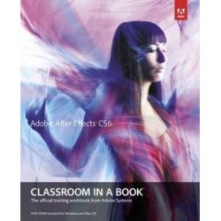 Adobe After Effects CS6 Classroom in a Book, The Official Training Workbook from Adobe Systems by Adobe Creative Team, 9780321822437.
