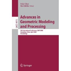Advances in Geometric Modeling and Processing, 5th International Conference,GMP 2008, Hangzhou, China, April 23-25, 2008, Proceedings by F. Chen, 9783540792451.