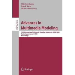 Advances in Multimedia Modeling, 14th International Multimedia Modeling Conference, MMM 2008, Kyoto, Japan, January 9 - 11, 2008, Proceedings by Shin'ichi Satoh, 9783540774075.