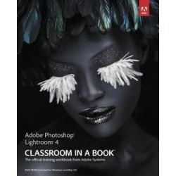 Adobe Photoshop Lightroom 4 Classroom in a Book, The Official Training Workbook from Adobe Systems [With CDROM] by Adobe Creative Team, 9780321819574.