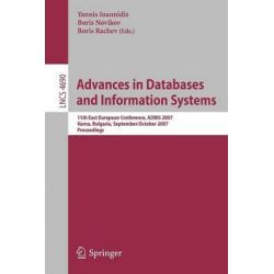 Advances in Databases and Information Systems, 11th East European Conference, ADBIS 2007, Varna, Bulgaria, September 29-October 3, 2007, Proceedings by Yannis Ioannidis, 9783540751847.