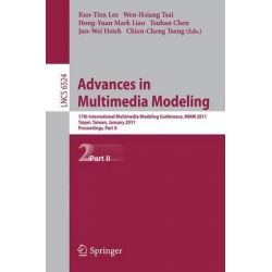 Advances in Multimedia Modeling: Part II, 17th International Multimedia Modeling Conference, MMM 2011, Taipei, Taiwan, January 5-7, 2011, Proceedings by Kuo-Tien Lee, 9783642178283.