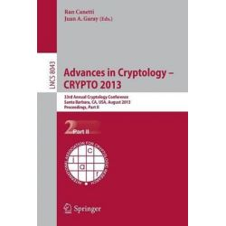 Advances in Cryptology - Crypto 2013: Part II, 33rd Annual Cryptology Conference, Santa Barbara, Ca, USA, August 18-22, 2013. Proceedings, Part II by Ran Canetti, 9783642400834.
