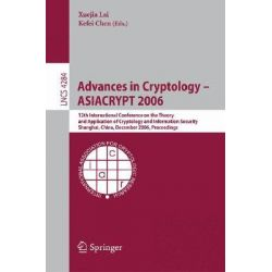 Advances in Cryptology -Asiacrypt 2006, 12th International Conference on the Theory and Application of Cryptology and In