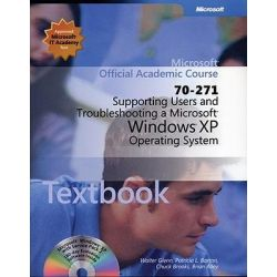 70-271 Microsoft Official Academic Course, Supporting Users and Troubleshooting a Microsoft Windows XP Operating System Package by Microsoft Official Academic Course, 9780470631775.