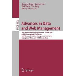 Advances in Data and Web Management, Joint 9th Asia-Pacific Web Conference, Apweb 2007, and 8th International Conference