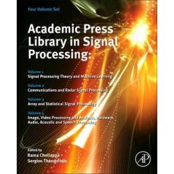 Academic Press' Library in Signal Processing, Signal Processing Theory and Machine Learning, Communications and Radar Si