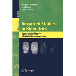 Advanced Studies in Biometrics : Summer School on Biometrics, Alghero, Italy, June 2-6, 2003. Revised Selected Lectures