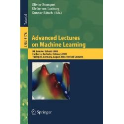 Advanced Lectures on Machine Learning : ML Summer Schools 2003, Canberra, Australia, February 2-14, 2003, Ta1/4bingen, G