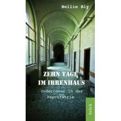 Bücher: Zehn Tage im Irrenhaus  von Nellie Bly