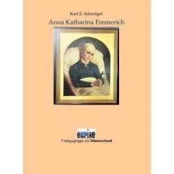 Bücher: Anna Katharina Emmerich  von Karl E. Schmöger
