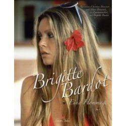 Bücher: Brigitte Bardot  von Marc Brincourt
