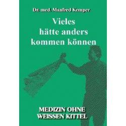Bücher: Vieles hätte anders kommen können  von Manfred Kemper
