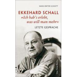 """Bücher: Ekkehard Schall """"Ich hab's erlebt, was will man mehr""""  von Ekkehard Schall,Hans-Dieter Schütt"""