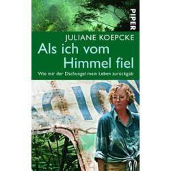 Bücher: Als ich vom Himmel fiel  von Juliane Koepcke