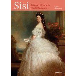 Bücher: Sisi - Kaiserin Elisabeth von Österreich  von Katrin Unterreiner