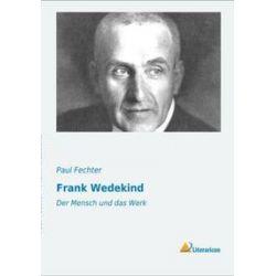 Bücher: Frank Wedekind  von Paul Fechter