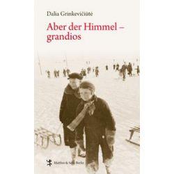 Bücher: Aber der Himmel - grandios  von Dalia Grinkeviciute