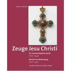 Bücher: Dr. Joannes Baptista Sproll (1870-1949). Bischof von Rottenburg (1927-1949) - Zeuge Jesu Christi  von Franz X. Schmid