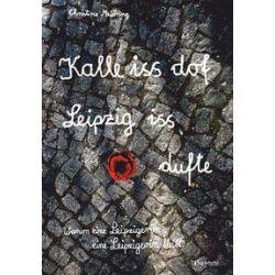 Bücher: Kalle iss dof - Leipzig iss dufte  von Christine Meiering