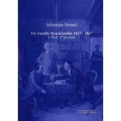 Bücher: Die Familie Mendelssohn 1827 - 1847  von Sebastian Hensel