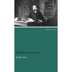 Bücher: Emile Zola  von Michael Georg Conrad