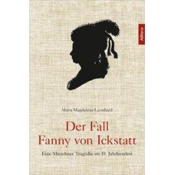 Bücher: Der Fall Fanny von Ickstatt  von Maria Magdalena Leonhard